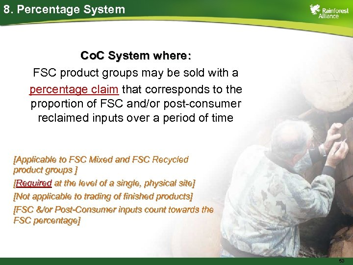 8. Percentage System Co. C System where: FSC product groups may be sold with