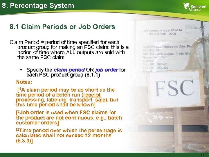 8. Percentage System 8. 1 Claim Periods or Job Orders Claim Period = period