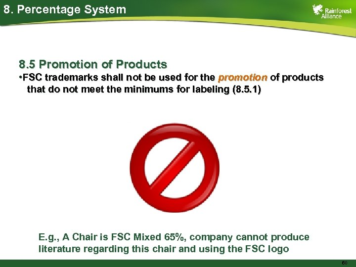 8. Percentage System 8. 5 Promotion of Products • FSC trademarks shall not be