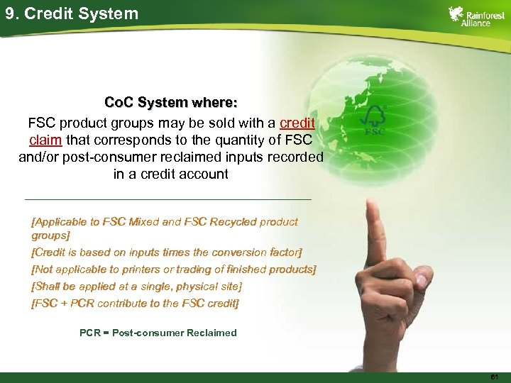 9. Credit System Co. C System where: FSC product groups may be sold with