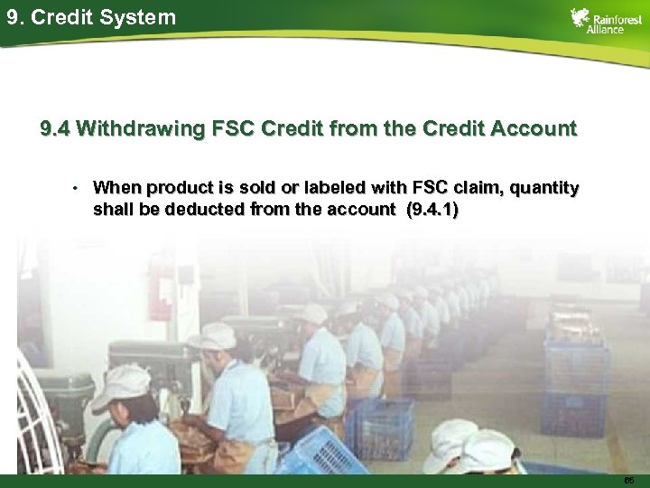 9. Credit System 9. 4 Withdrawing FSC Credit from the Credit Account • When