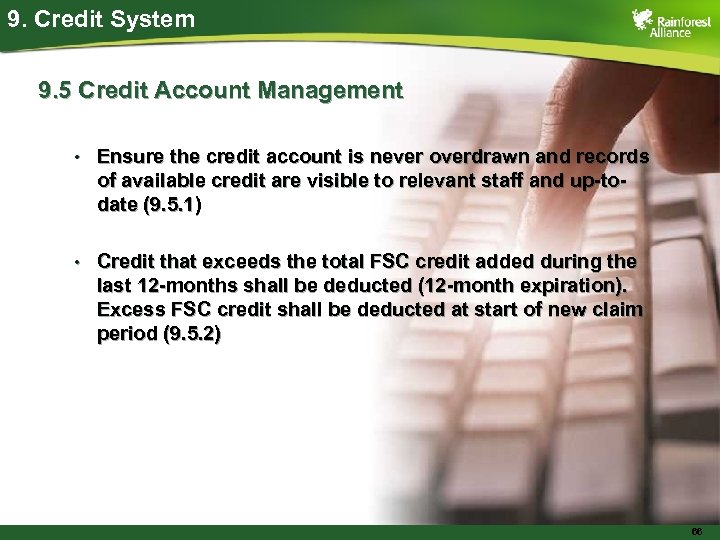 9. Credit System 9. 5 Credit Account Management • Ensure the credit account is