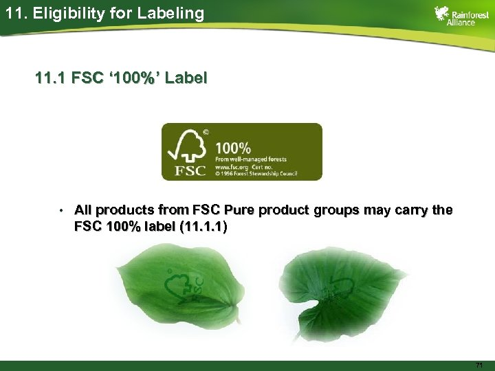 11. Eligibility for Labeling 11. 1 FSC ' 100%' Label • All products from