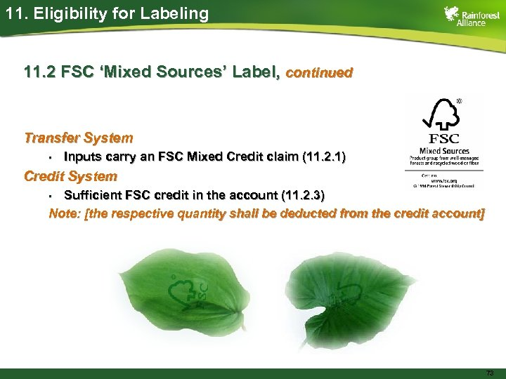11. Eligibility for Labeling 11. 2 FSC 'Mixed Sources' Label, continued Transfer System •