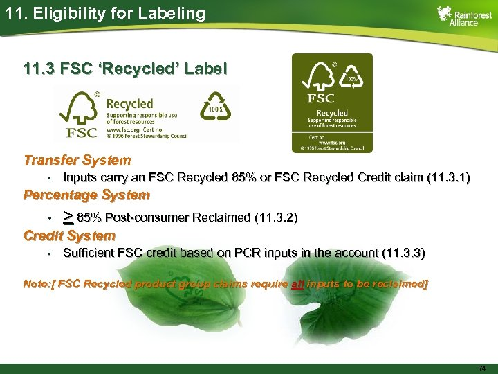 11. Eligibility for Labeling 11. 3 FSC 'Recycled' Label Transfer System • Inputs carry