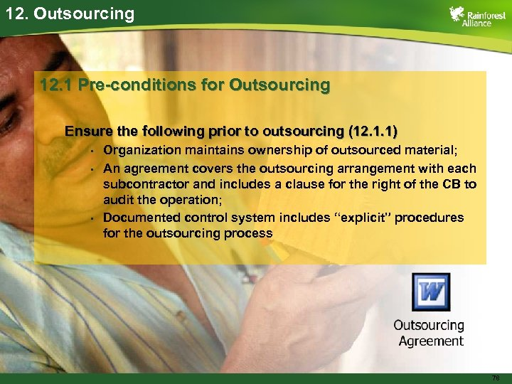 12. Outsourcing 12. 1 Pre-conditions for Outsourcing Ensure the following prior to outsourcing (12.