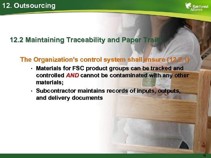 12. Outsourcing 12. 2 Maintaining Traceability and Paper Trails The Organization's control system shall