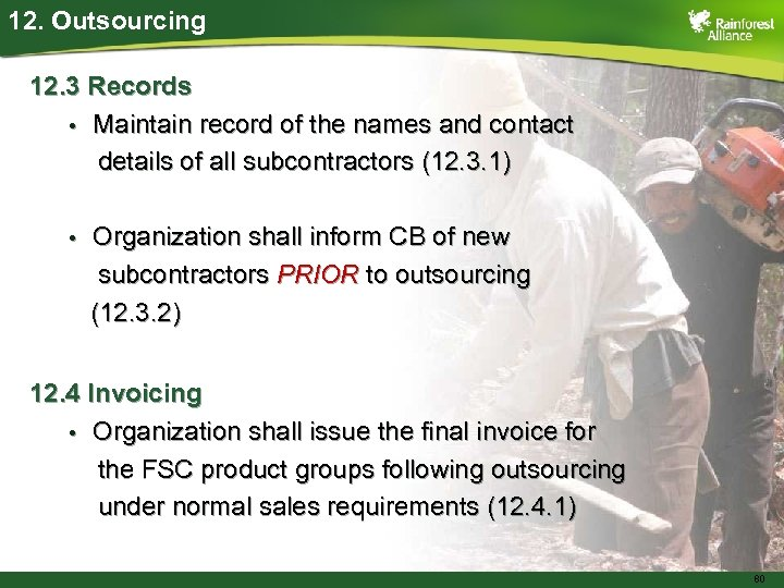 12. Outsourcing 12. 3 Records • Maintain record of the names and contact details