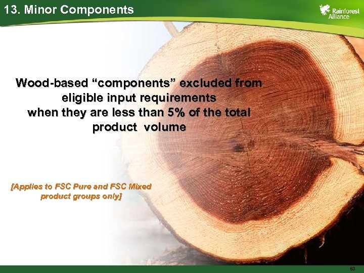 """13. Minor Components Wood-based """"components"""" excluded from eligible input requirements when they are less"""
