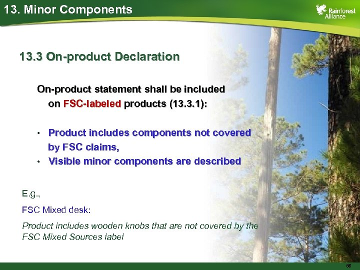 13. Minor Components 13. 3 On-product Declaration On-product statement shall be included on FSC-labeled