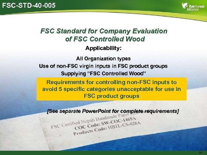FSC-STD-40 -005 FSC Standard for Company Evaluation of FSC Controlled Wood Applicability: All Organization