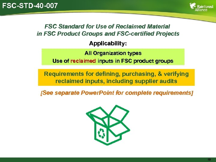 FSC-STD-40 -007 FSC Standard for Use of Reclaimed Material in FSC Product Groups and