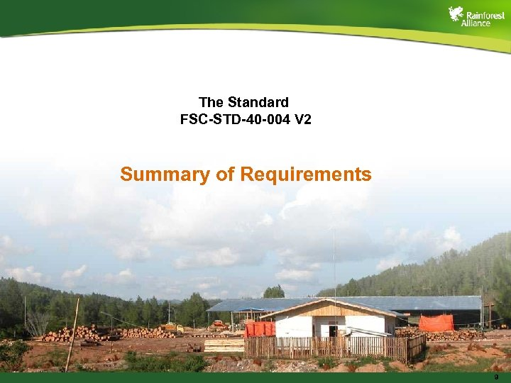 The Standard FSC-STD-40 -004 V 2 Summary of Requirements 9