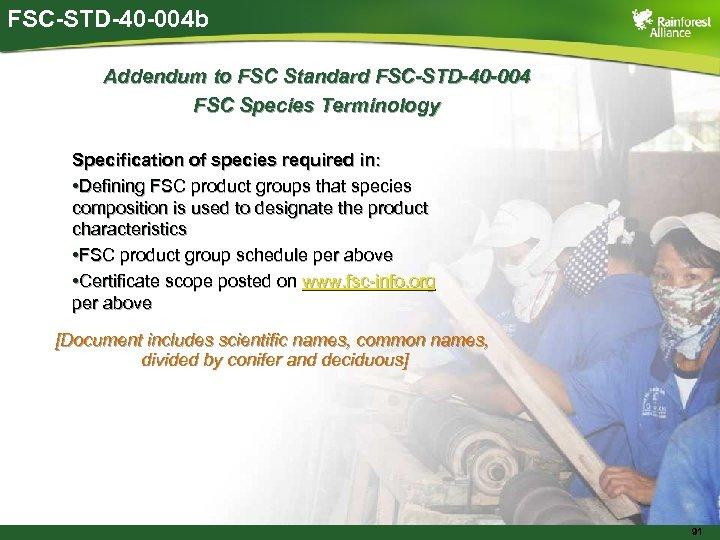FSC-STD-40 -004 b Addendum to FSC Standard FSC-STD-40 -004 FSC Species Terminology Specification of