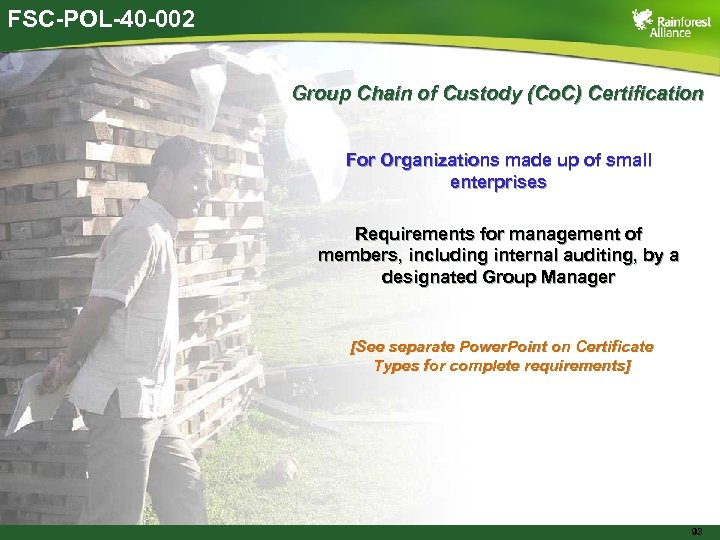 FSC-POL-40 -002 Group Chain of Custody (Co. C) Certification For Organizations made up of