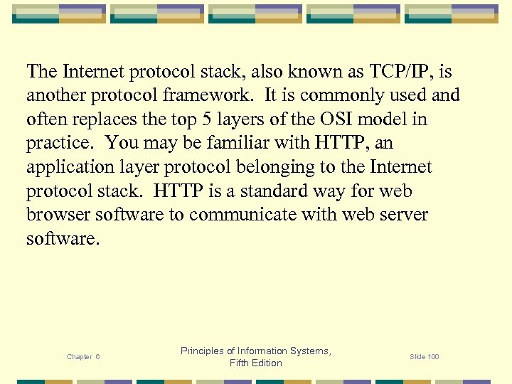 The Internet protocol stack, also known as TCP/IP, is another protocol framework. It is