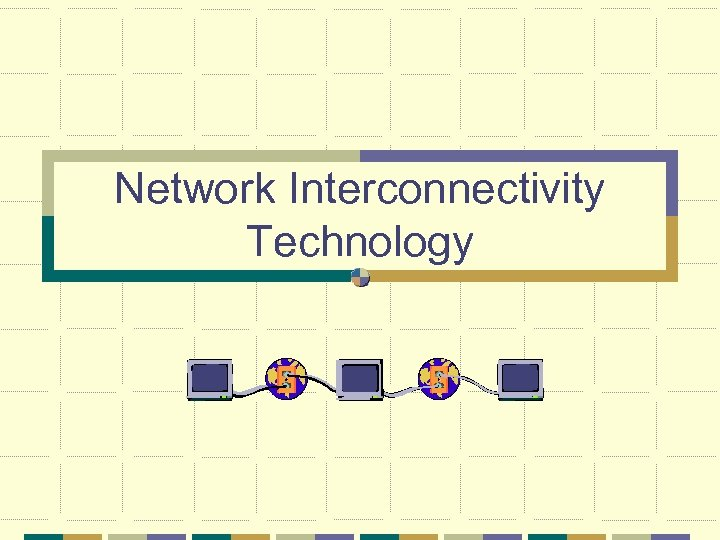 Network Interconnectivity Technology