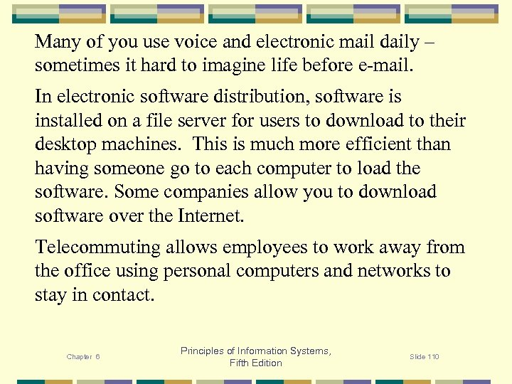 Many of you use voice and electronic mail daily – sometimes it hard to