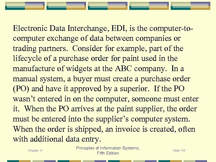 Electronic Data Interchange, EDI, is the computer-tocomputer exchange of data between companies or trading