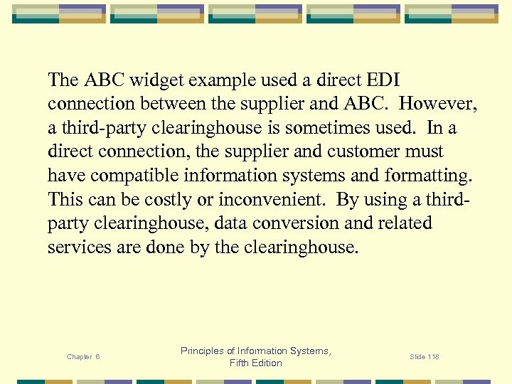 The ABC widget example used a direct EDI connection between the supplier and ABC.