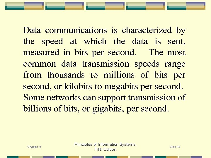 Data communications is characterized by the speed at which the data is sent, measured