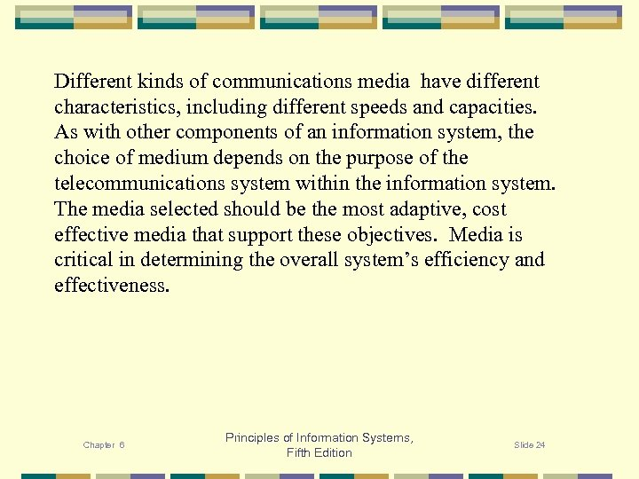Different kinds of communications media have different characteristics, including different speeds and capacities. As