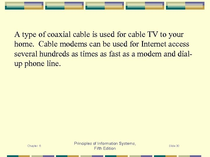 A type of coaxial cable is used for cable TV to your home. Cable