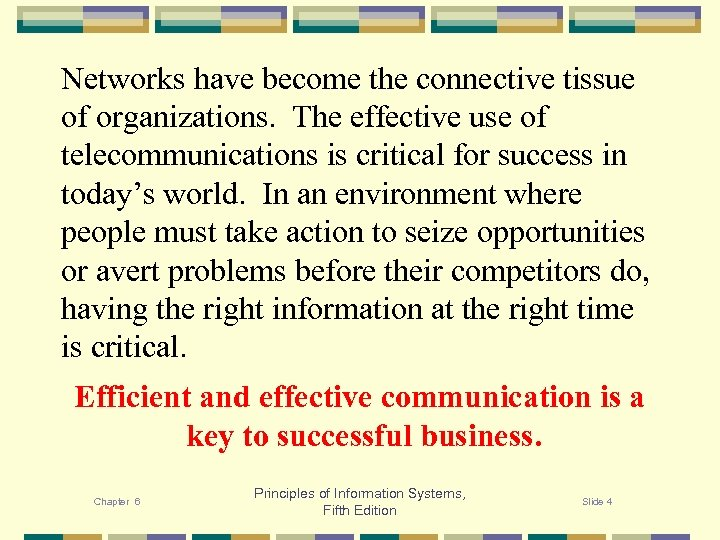 Networks have become the connective tissue of organizations. The effective use of telecommunications is