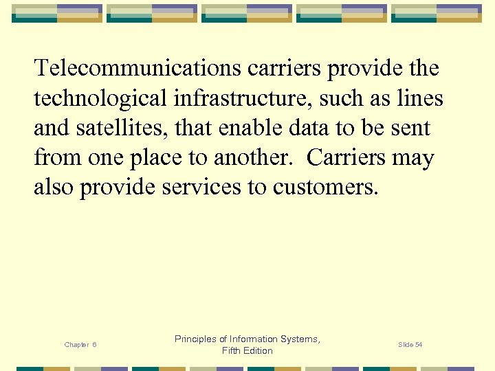 Telecommunications carriers provide the technological infrastructure, such as lines and satellites, that enable data