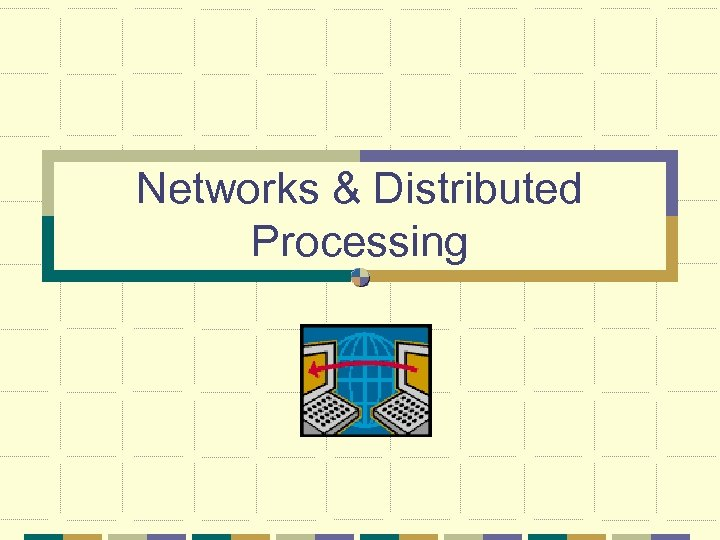 Networks & Distributed Processing