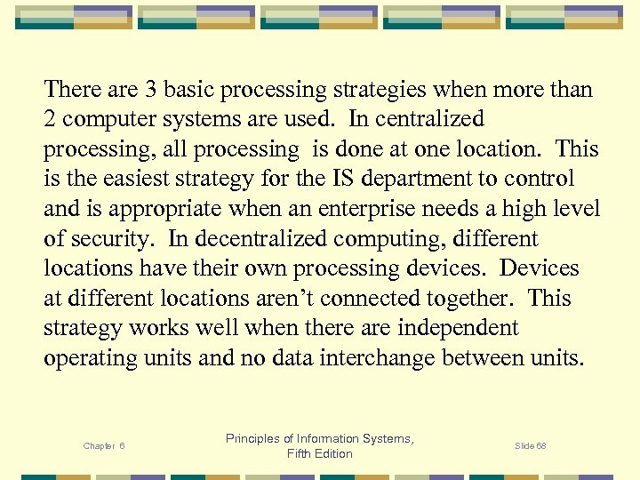 There are 3 basic processing strategies when more than 2 computer systems are used.