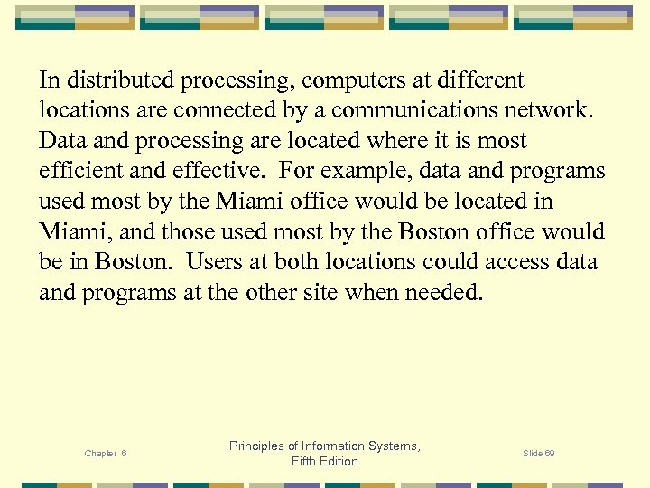 In distributed processing, computers at different locations are connected by a communications network. Data