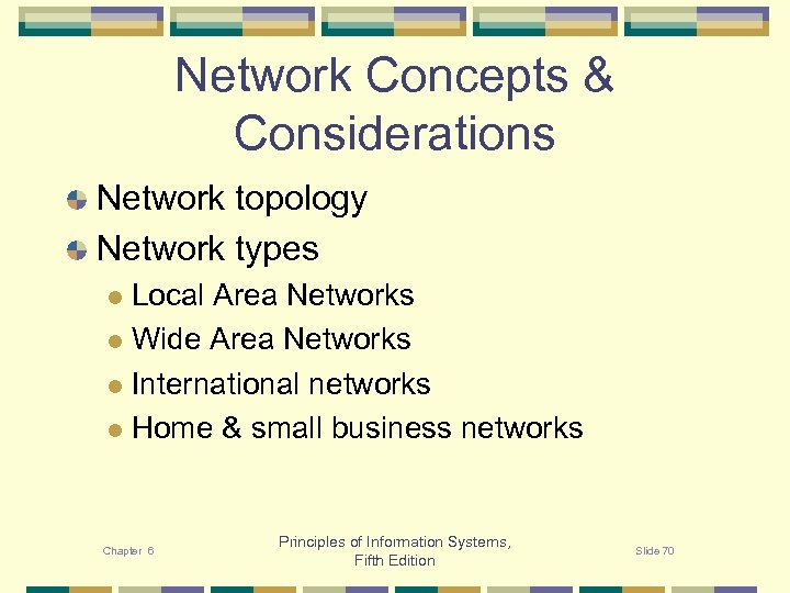 Network Concepts & Considerations Network topology Network types Local Area Networks l Wide Area