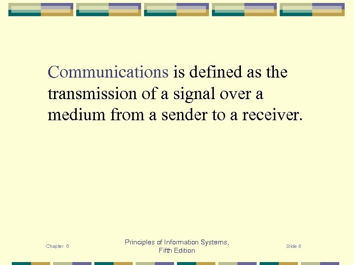 Communications is defined as the transmission of a signal over a medium from a