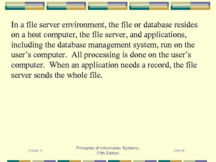 In a file server environment, the file or database resides on a host computer,