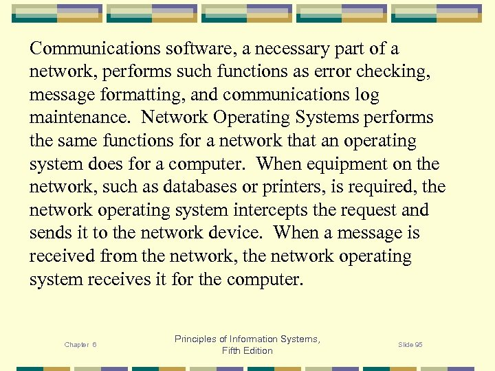 Communications software, a necessary part of a network, performs such functions as error checking,