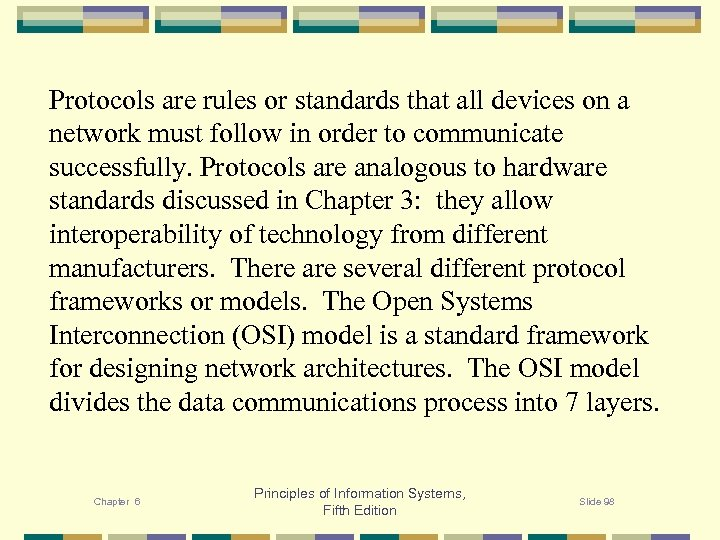 Protocols are rules or standards that all devices on a network must follow in