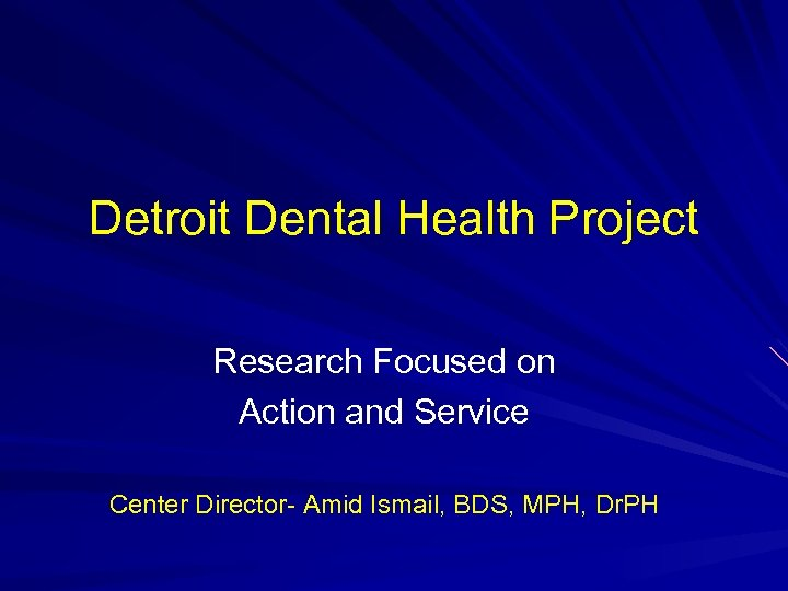 Detroit Dental Health Project Research Focused on Action and Service Center Director- Amid Ismail,
