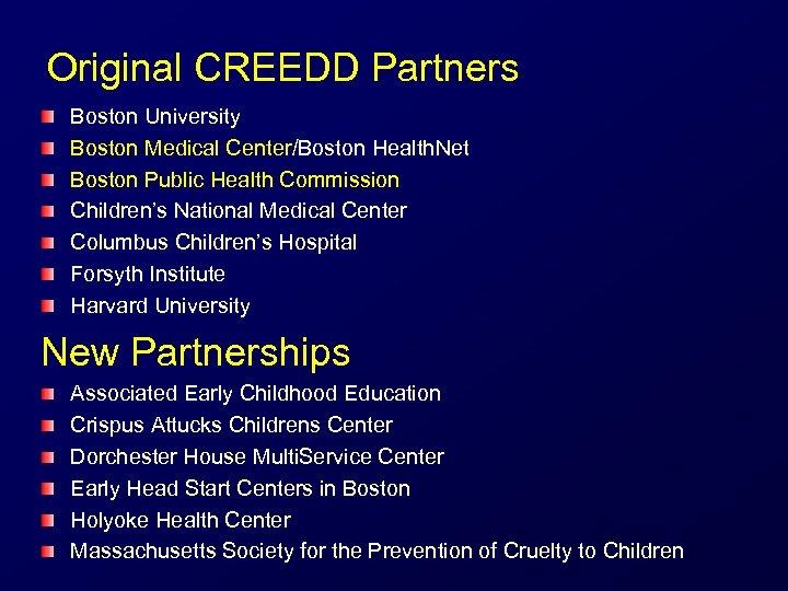 Original CREEDD Partners Boston University Boston Medical Center/Boston Health. Net Boston Public Health Commission