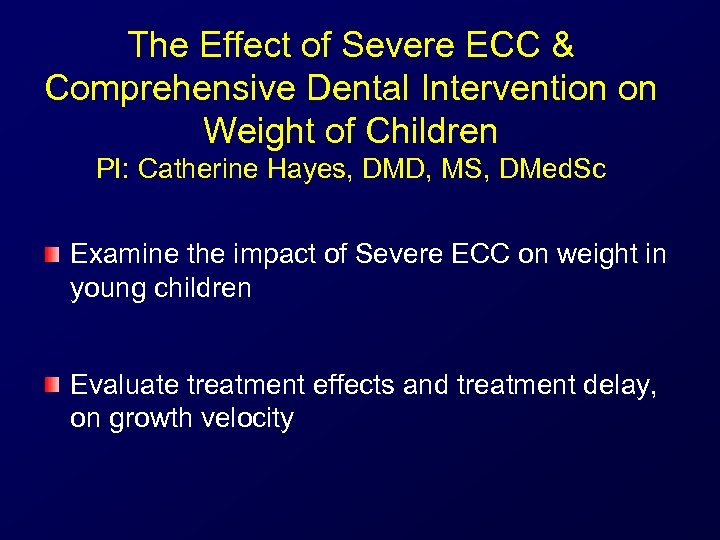 The Effect of Severe ECC & Comprehensive Dental Intervention on Weight of Children PI: