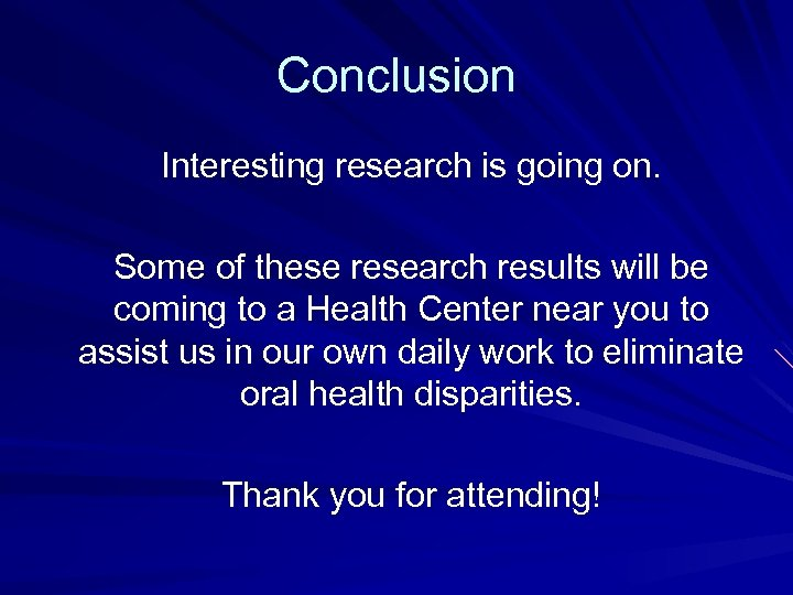 Conclusion Interesting research is going on. Some of these research results will be coming