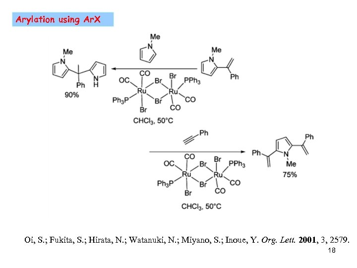 Arylation using Ar. X Oi, S. ; Fukita, S. ; Hirata, N. ; Watanuki,