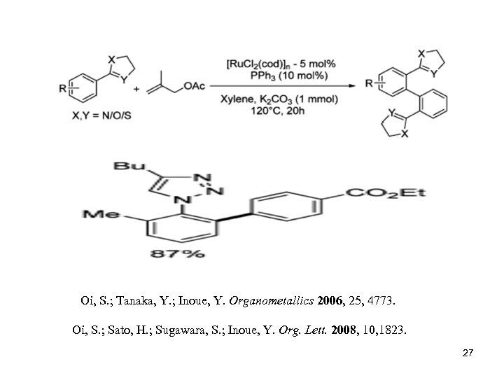 Oi, S. ; Tanaka, Y. ; Inoue, Y. Organometallics 2006, 25, 4773. Oi, S.