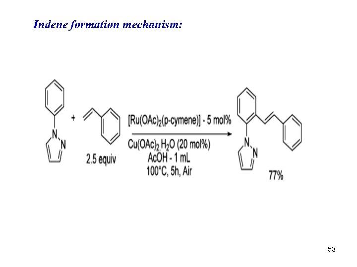 Indene formation mechanism: 53