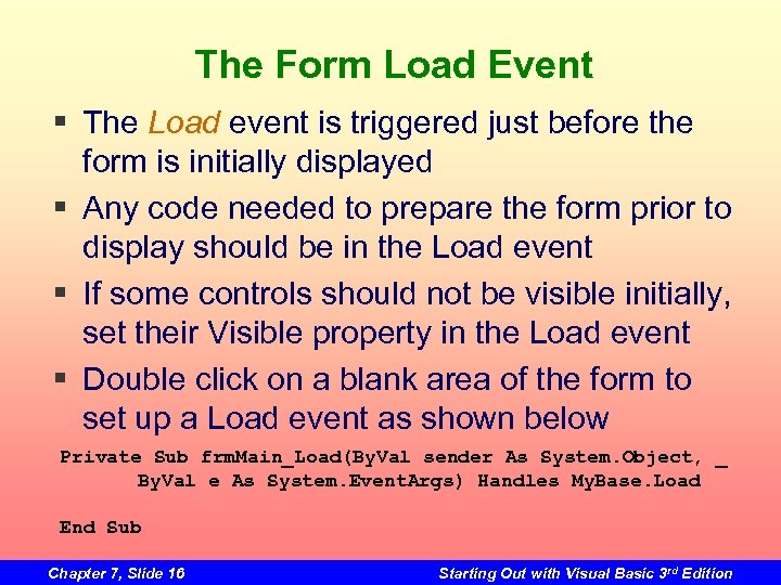 The Form Load Event § The Load event is triggered just before the form