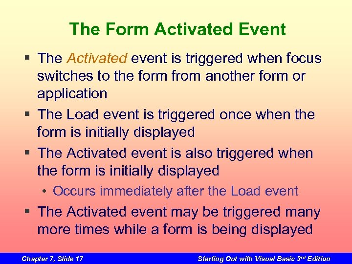 The Form Activated Event § The Activated event is triggered when focus switches to