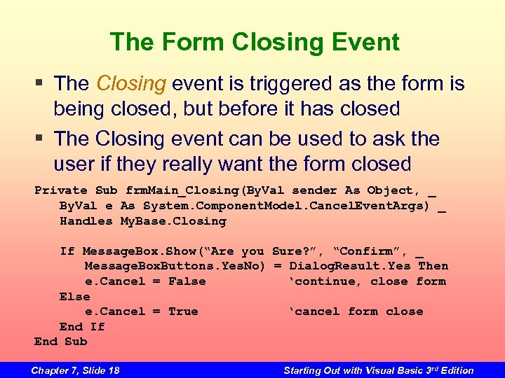 The Form Closing Event § The Closing event is triggered as the form is