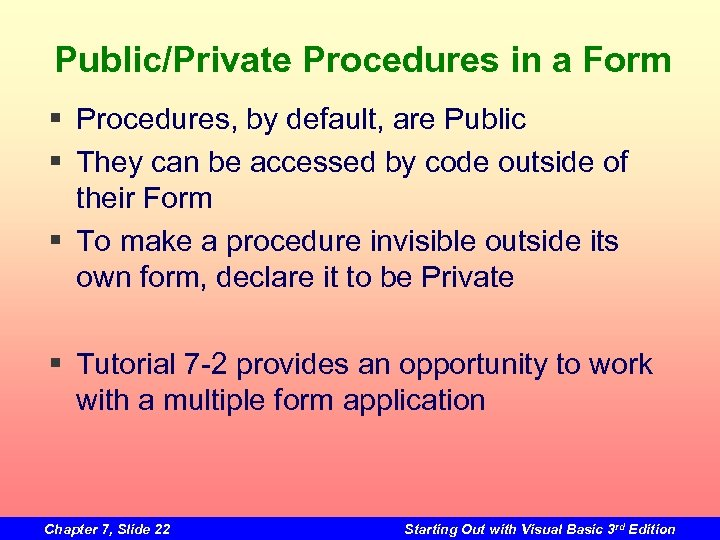 Public/Private Procedures in a Form § Procedures, by default, are Public § They can