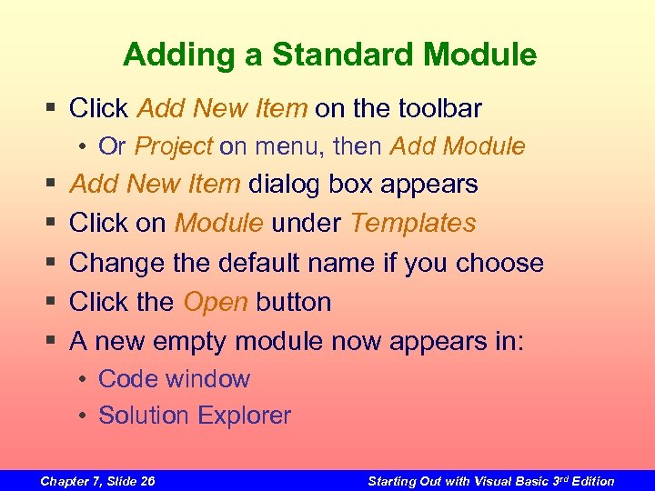 Adding a Standard Module § Click Add New Item on the toolbar • Or