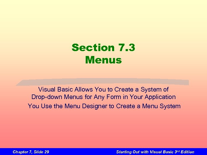 Section 7. 3 Menus Visual Basic Allows You to Create a System of Drop-down